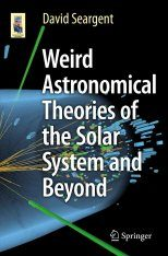 Weird Astronomical Theories of the Solar System and Beyond Image
