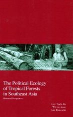 The Political Ecology of the Tropical Forests in Southeast Asia