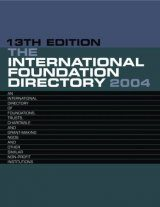 The International Foundation Directory 2004