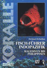 Fischführer Indopazifik: Malediven bis Philippinen [Fish Guide to the Indo-Pacific: The Maldives to the Philippines]