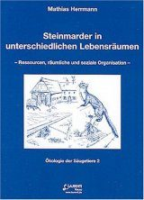 Steinmarder in Unterschiedlichen Lebensräumen: Ressourcen, Räumliche und Soziale Organisation [Stone Marten in Different Habitats: Resources, Spatial and Social organization]