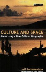 Culture and Space: Conceiving a New Geography