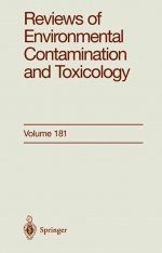 Reviews of Environmental Contamination and Toxicology. Volume 181