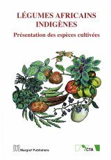 Légumes Africaines Indigènes: Présentation des Espèces Cultivées [African Indigenous Vegetables: An Overview of the Cultivated Species]