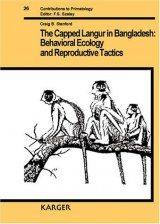 The Capped Langur in Bangladesh: Behavioural Ecology & Reproductive Tactics