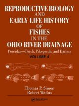 Reproductive Biology and Early Life History of Fishes in the Ohio River Drainage, Volume 4 Image