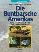 Die Buntbarsche Amerikas, Band 3: Erdfresser, Hecht- und Kammbuntbarsche [The Cichlids of America, Volume 3: Eartheaters and Pike Cichilds]