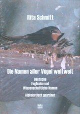 Die Namen Aller Vögel Weltweit: Deutsche, Englische und Wissenschaftliche Namen – Alphabetisch Geordnet [The Names of All Birds Worldwide: German, English and Scientific Names – Ordered Alphabetically]
