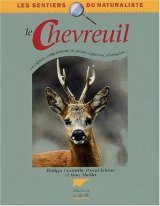 Le Chevreuil: Description, Comportement, Vie Sociale, Expansion, Observation [The Deer: Description, Behaviour, Social Life, Distribution, Observation]