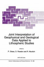 Joint Interpretation of Geophysical and Geological Data Applied to Lithospheric Studies
