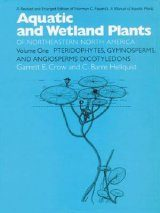 Aquatic and Wetland Plants of Northeastern North America : Volume 1