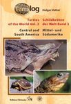 Turtles of the World, Volume 3: Central and South America / Schildkröten der Welt, Band 3: Mittel- und Südamerika