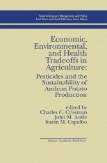 Economic, Environmental, and Health Tradeoffs in Agriculture Pesticides and the Sustainability of Andean Potato Production