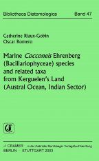 Bibliotheca Diatomologica, Volume 47: Marine Cocconeis Ehrenberg (Bacillariophyceae) Species and Related Taxa from Kerguelen's Land (Austral Ocean, Indian Sector)
