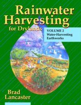 Rainwater Harvesting for Drylands, Volume 2: Water-harvesting Earthworks