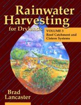 Rainwater Harvesting for Drylands, Volume 3: Roof Catchment and Cistern Systems