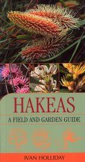 Hakeas: A Field and Garden Guide