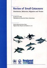 Review of Small Cetaceans: Distribution, Behaviour, Migration and Threats
