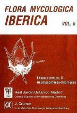 Flora Mycologica Iberica, Volume 5: Laboulbeniales II: Acompsomyces-Ilyomyces [English / Spanish]