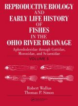 Reproductive Biology and Early Life History of Fishes in the Ohio River Drainage, Volume 5 Image