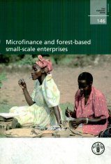 Microfinance and Forest-Based Small-Scale Enterprises