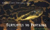 Serpentes do Pantanal: Guia Ilustrado [Snakes of the Pantanal: Illustrated Guide]