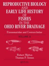 Reproductive Biology and Early Life History of Fishes in the Ohio River Drainage, Volume 6 Image