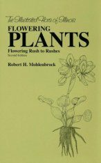 The Illustrated Flora of Illinois, Flowering Plants: Flowering Rush to Rushes