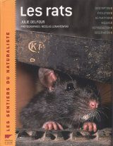 Les Rats: Description, Evolution, Repartition, Moeurs, Reproduction, Observation [Rats: Description, Evolution, Distribution, Habits, Reproduction, Observation]