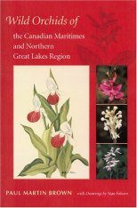 Wild Orchids of the Canadian Maritimes and Northern Great Lakes Region