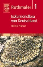 Rothmaler - Exkursionsflora von Deutschland, Band 1: Niedere Pflanzen [Rothmaler - Excursion Flora of Germany, Volume 1: Lower Plants]