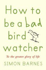 How to be a Bad Birdwatcher