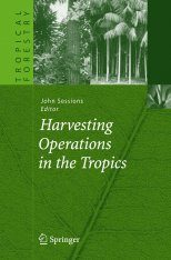 Harvesting Operations in the Tropics