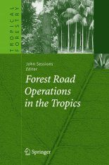 Forest Road Operations in the Tropics