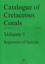 The Catalogue of Cretaceous Corals, Volume 1: Repertoire of Species