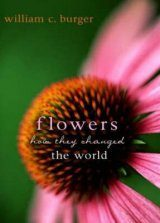 Flowers: How they Changed the World