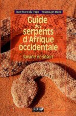 Guide des Serpents d'Afrique Occidentale: Savane et Désert [Guide to West African Snakes: Savannah and Desert]