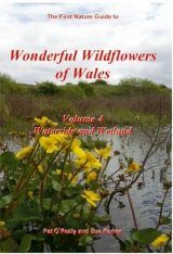 Wonderful Wildflowers of Wales, Volume 4: Waterside and Wetland