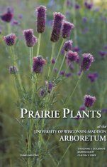 Prairie Plants of the University of Wisconsin–Madison Arboretum