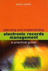 Planning and Implementing Electronic Records Management