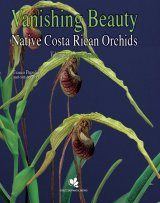 Vanishing Beauty: Native Costa Rican Orchids, Volume 2