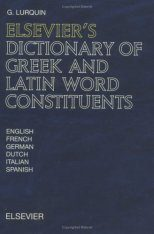 Elsevier's Dictionary of Greek and Latin Word Constituents