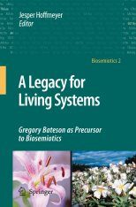A Legacy for Living Systems