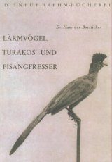 Lärmvögel, Turakos und Pisangfresser [Go-Away-Birds, Turacos and Musophaga]