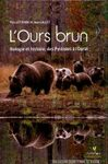 L'Ours Brun: Biologie et Histoire, des Pyrénées à l'Oural [The Brown Bear: Biology and History, from the Pyrenees to the Urals]