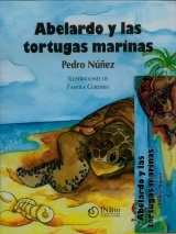 Abelardo y las Tortugas Marinas [Abelardo and the Sea Turtles]
