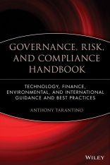 Governance, Risk and Compliance Handbook: Technology, Finance, Environmental, and International Guidance and Best Practices