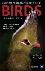 The Complete Photographic Guide to Birds of Southern Africa