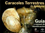 Caracoles Terrestres de Andalucía: Guía y Manual de Identificación [Terrestrial Snails of Andalusia: Guide and Identification Manual]