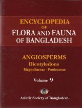 Encyclopedia of Flora and Fauna of Bangladesh, Volume 9: Angiosperms: Dicotyledons: Magnoliaceae-Punicaceae